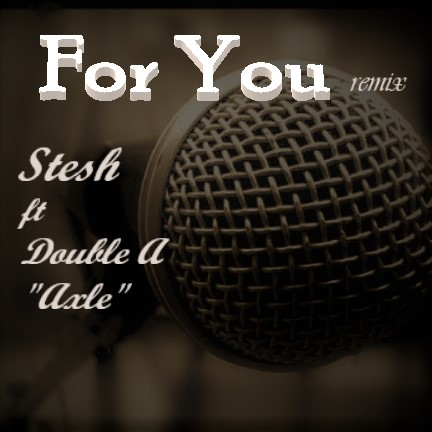 Stesh ft Double A_For You Remix-(prod by Sammykyx)-mp3