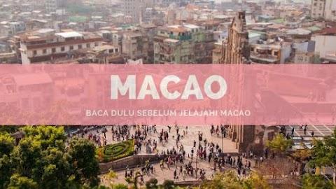 Sebelum Jelajah Macao, Baca Ini Dulu!