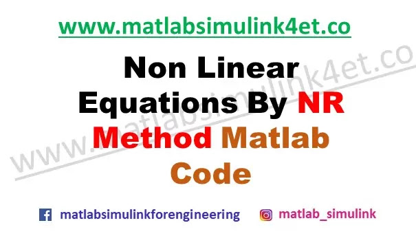 Non Linear Equations By NR Method Matlab Code