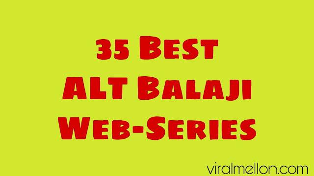 35 Best ALT Balaji Web Series to Binge Watch