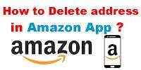 How to Delete Address in Amazon app?