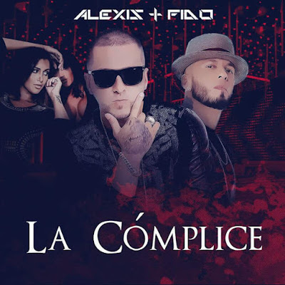 Alexis & Fido – La Cómplice – Single [iTunes Plus AAC M4A] (2016)