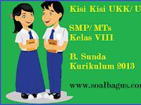 Kisi Kisi UKK B. Sunda Kelas 8 SMP/ MTs Kurikulum 2013
