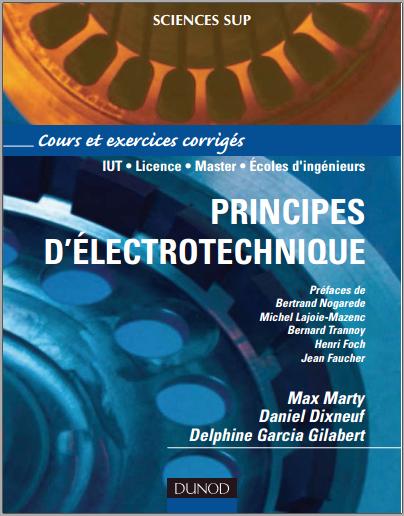 Livre : Principes d'électrotechnique, Cours et exercices corrigés - Max Marty PDF