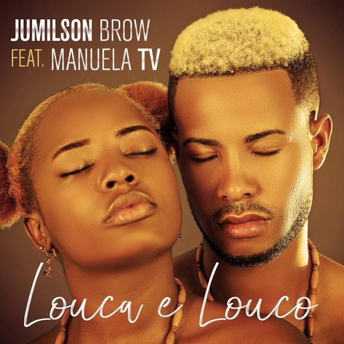 BAIXAR MP3    Jumilson Brow - Louca E Louco (feat. Manuela TV)    2020