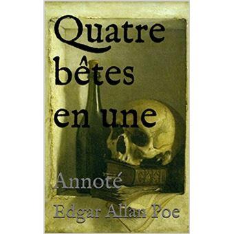Télécharger livre Quatre bêtes en une de Poe, Edgar Allan eBook pdf et epub gratuit