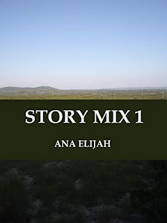 Story Mix 1 - a collection of stories book promotion Ana Elijah
