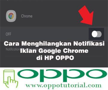 Cara Menghilangkan Notifikasi Iklan Google Chrome di HP OPPO