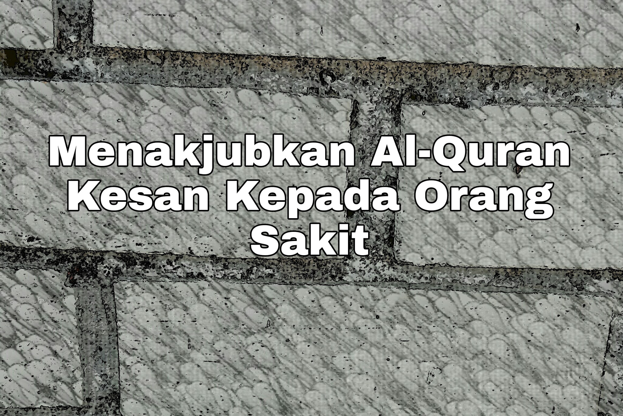Al-Quran menyembuhkan orang sakit