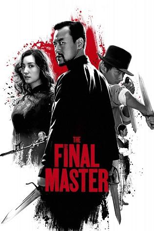 Bậc Thầy Võ Thuật: Song Sát Đao - The Final Master