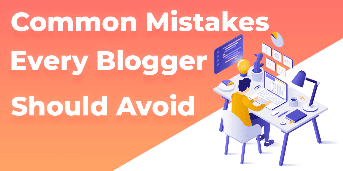 Common WordPress Mistakes every Beginner Blogger should Avoid