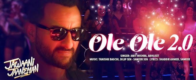 OLE OLE 2.0 Lyrics — Jawaani Jaaneman | Saif Ali Khan