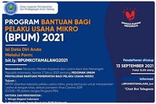 Dinas Koperasi Perindustrian dan Perdagangan Kota Malang menyatakan program Bantuan Produktif Usaha Mikro (BPUM) 2021 untuk pelaku usaha mikro yang terdampak covid19 kembali dibuka. Kali ini pendaftaran akan berlangsung hingga tanggal 13 September 2021.