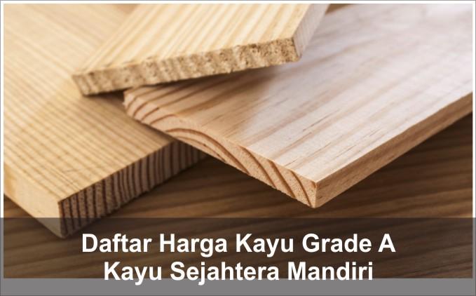 daftar harga kayu grade a