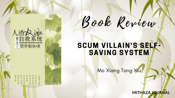[Book Review] Scum Villain Self-Saving System by Mo Xiang Tong Xiu