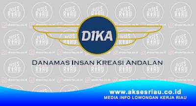 PT. Danamas Insan Kreasi Andalan (DIKA) Pekanbaru