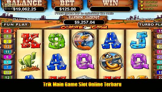 Trik Main Game Slot Online Terbaru