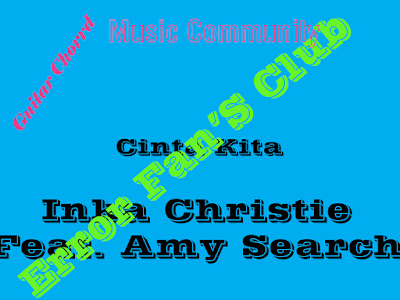 Chord Gitar Cinta Kita | Inka Cristie Ft Amy Search