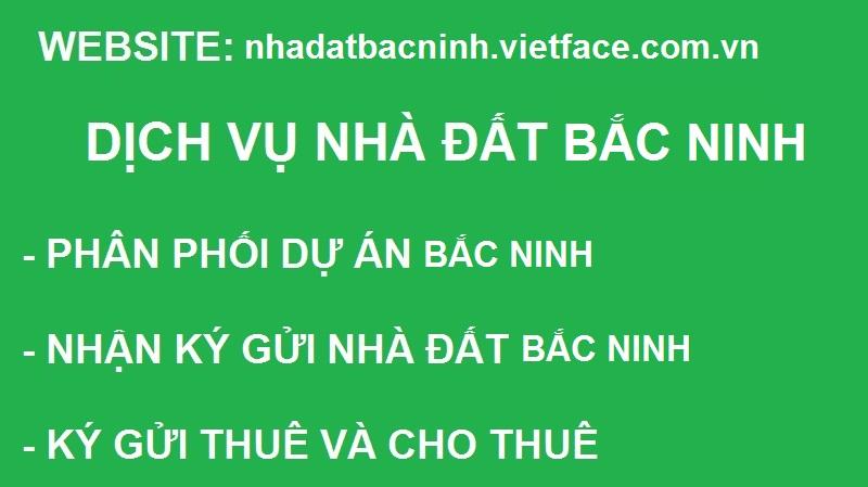 Giới thiệu webste nhadatbacninh.vietface.com.vn Kênh thông tin nhà đắt Bắc Ninh