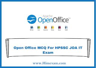 Open Office MCQ For HPSSC JOA IT Exam