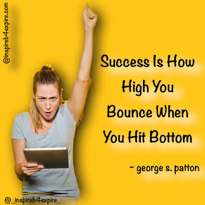 success is how high you bounce, when you hit ground