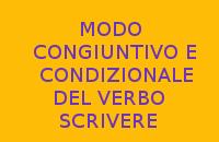 MODO CONGIUNTIVO E CONDIZIONALE DEL VERBO SCRIVERE