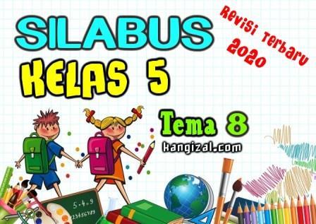 Silabus kelas 5 kurikulum 2013 revisi 2020 terbaru Tema 8 kangizal.com faizalhusaeni.com