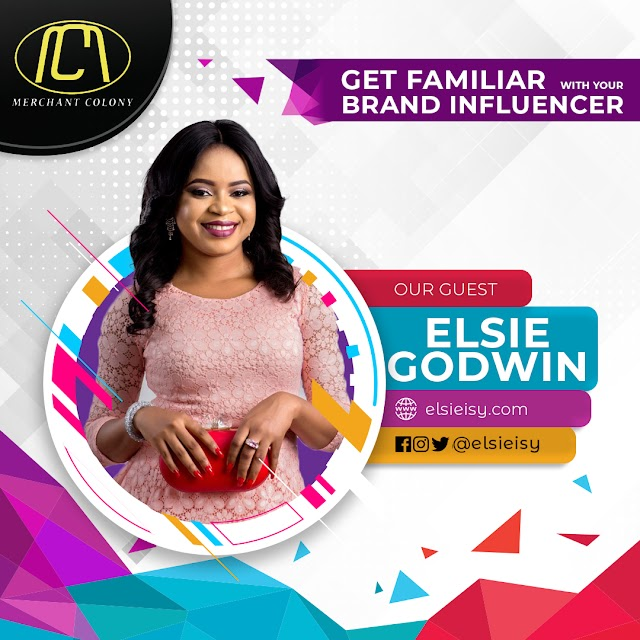 Being an INFLUENCER is a WAY of LIFE - Elsie Godwin discusses on Get familiar with your Brand Influencer @elsieisy