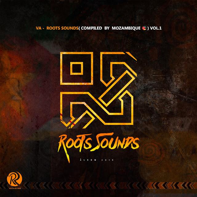 VA - Roots Sounds (Compiled By Mozambique Vol. 1) [Álbum]