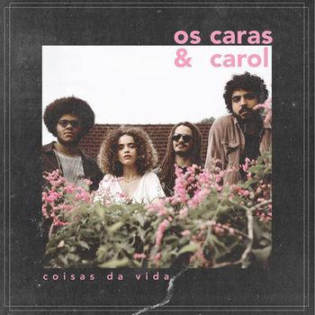 CD CD Coisas Da Vida – Os Caras e Carol (2019)