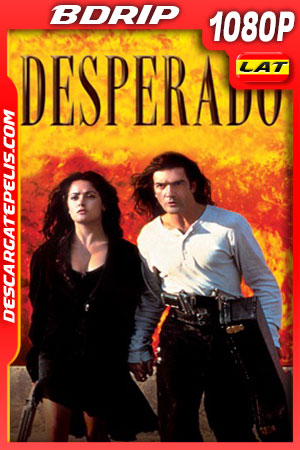 Desperado (1995) FULL HD 1080p BDRip Latino – Ingles
