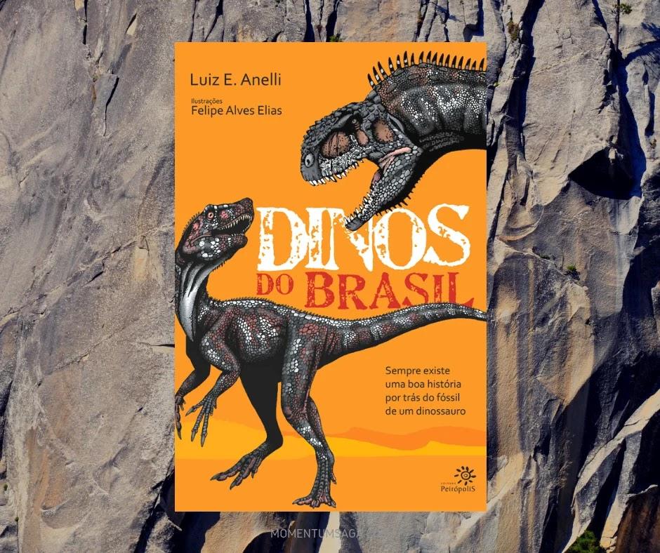 Resenha: Dinos do Brasil, de Luiz Eduardo Anelli e Felipe Alves Elias