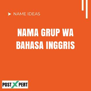 Nama Grup WA Bahasa Inggris dan Artinya