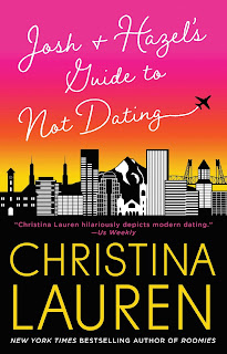 Book Review and GIVEAWAY: Josh + Hazel's Guide to Not Dating, by Christina Lauren