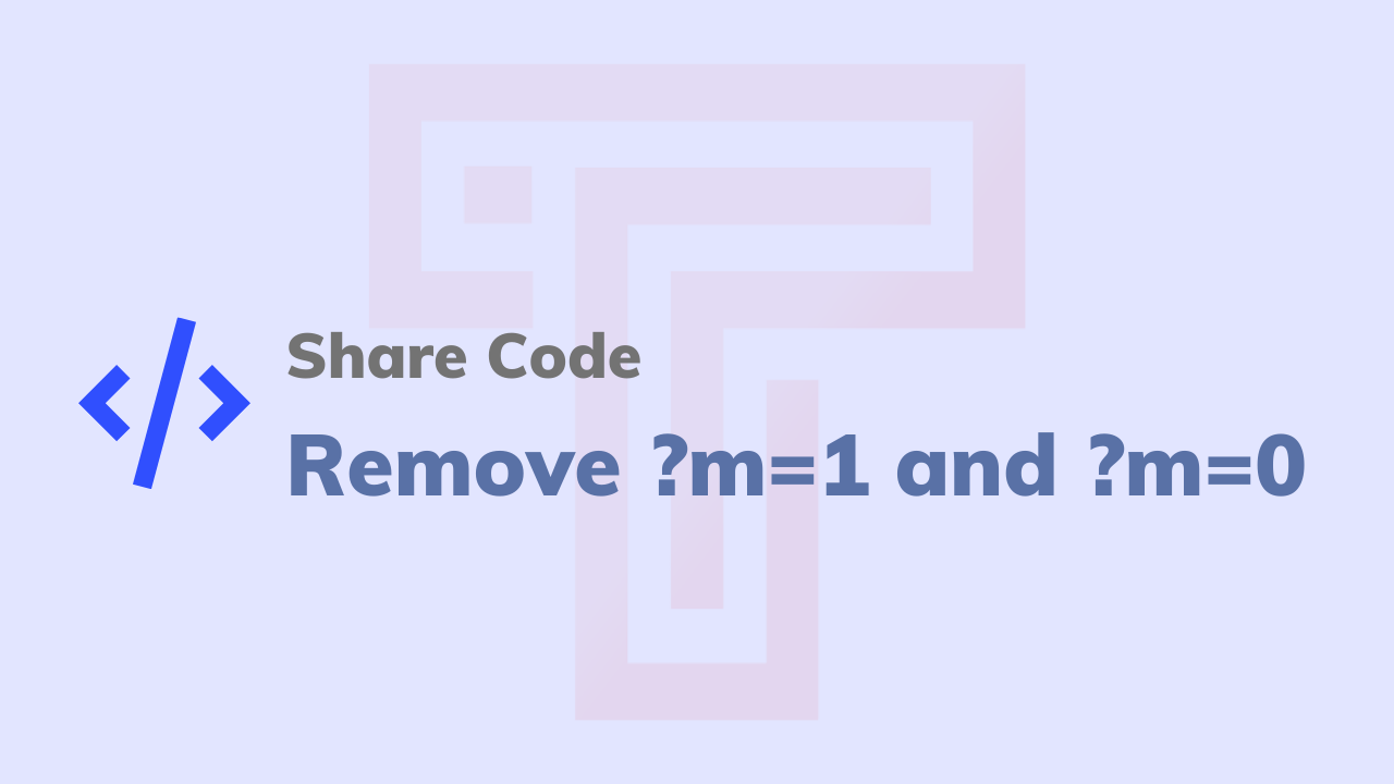 How to remove code? m = 1 and? m = 0 on a mobile device