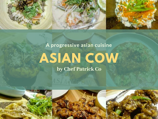 Savor the Flavor of the Orient with Asian Cow by Chef Patrick Co