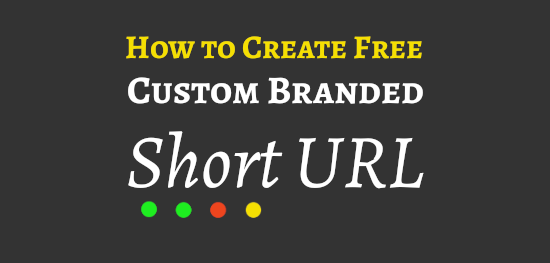 How To Create & Use Branded Custom Short URL Free For Blog