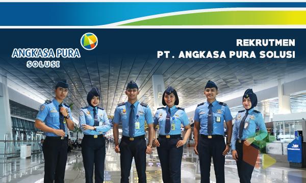 Informasi Lowongan Kerja Tangerang PT Angkasa Pura Solusi (APS)