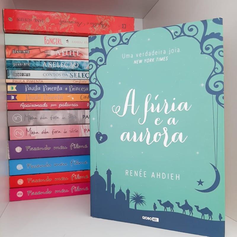 A Fúria e a Aurora, de Renée Ahdieh | Resenha #48