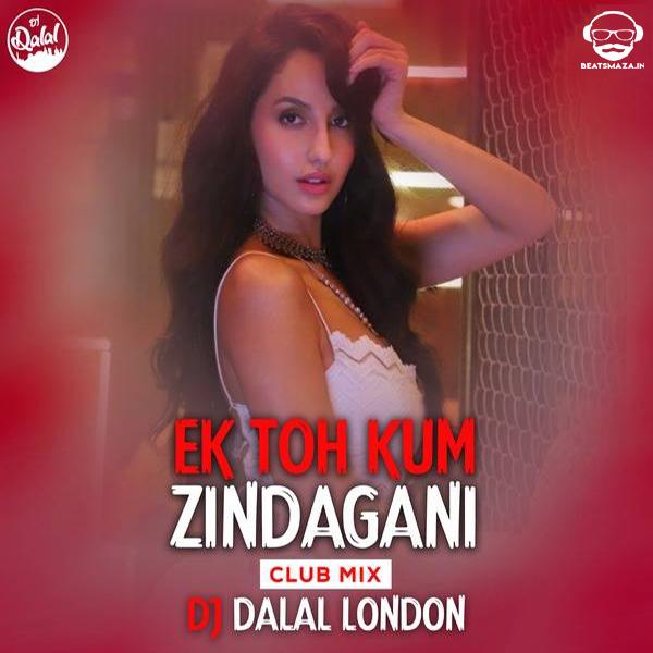 Ek Toh Kum Zindagani (Remix) - DJ Dalal London