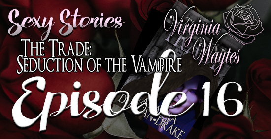 Sexy Stories 16 - The Trade: Seduction of the Vampire