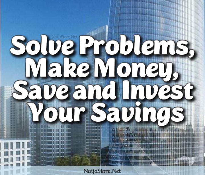 Business Quotes: Solve Problems, Make Money, Save and Invest Your Savings