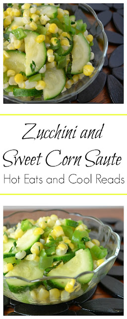 Great way to use those summer vegetables, especially zucchini! Such an easy and delicious side! Zucchini and Sweet Corn Saute from Hot Eats and Cool Reads