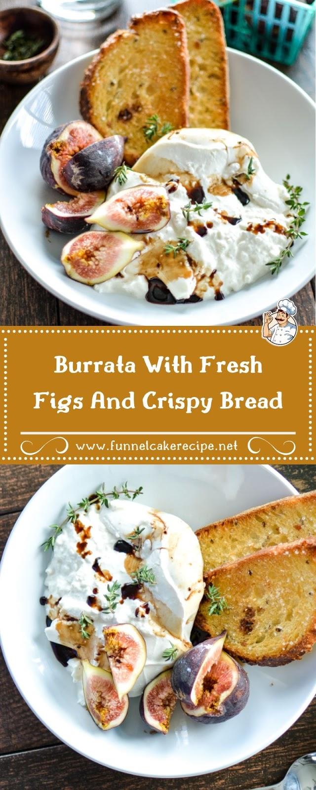 Burrata With Fresh Figs And Crispy Bread