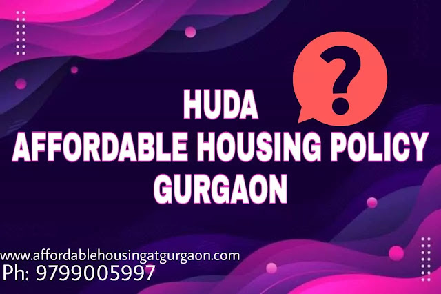 Facts About Huda Affordable Housing Policy Gurgaon