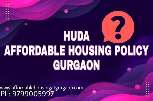Unknown Facts About Huda Affordable Housing Policy Gurgaon | Affordable Housing Policy Detailed Information