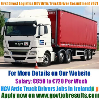 First Direct Logistics HGV Artic Truck Driver Recruitment 2021-22