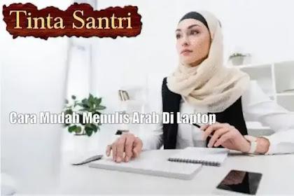 Mudah Banget, Begini Cara Menulis Arab Di Laptop
