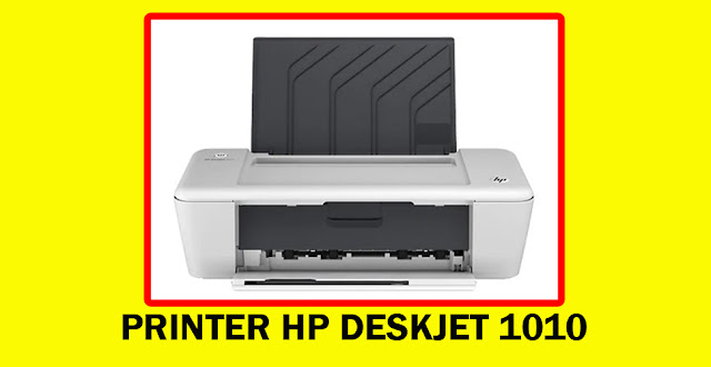 PRINTER HP DESKJET 1010 TAHUN 2020