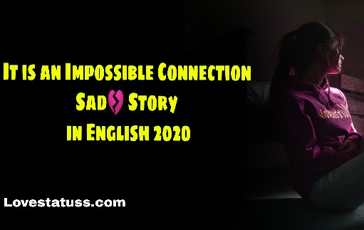Impossible_connection-Sad_Story_in_English_2020